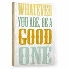 Be a Good One Vintage Wood Sign