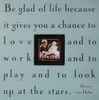 Be Glad of Life Square Picture Frame