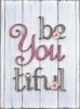 Be You Tiful Soft Canvas Wall Art