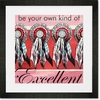 Be Your Own Kind of Excellent Framed Art Print