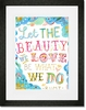 Beauty We Love Framed Art Print