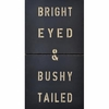 Bright Eyed & Bushy Tailed Antique Sign
