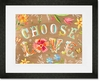 Choose Love Framed Art Print