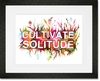 Cultivate Solitude Framed Art Print