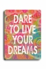 Dare To Live Your Dreams - Pink Vintage Wood Sign