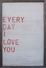 Every Day I Love You Vintage Art Print with Grey Wood Frame