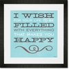 Everything That Makes You Happy Framed Art Print
