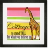 Have Courage to Stand Tall for What You Believe In Framed Art Print