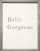 Hello Gorgeous Vintage Art Print with Grey Wood Frame