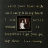 I Carry Your Heart Square Picture Frame