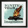 Ignite Your Imagination Framed Art Print