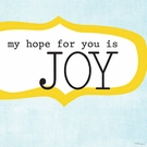 My Hope For You Is Joy Canvas Wall Art