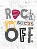 Rock Your Socks Off Poster Wall Decal