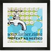 Soap, Lather, Rinse, Repeat Framed Art Print