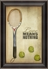 Tennis Love Means Nothing Framed Wall Art