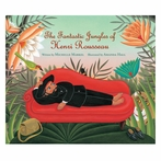 The Fantastic Jungles of Henri Rousseau Children's Book