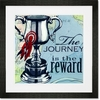 The Journey is the Reward Framed Art Print
