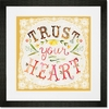 Trust Your Heart Framed Art Print