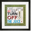 Turn Off The Juice Framed Art Print