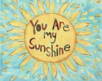 U R My Sunshine Art Print