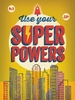 Use Your Super Powers Yellow Canvas Wall Art