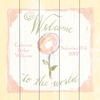 Welcome to the World Flower Vintage Wood Sign