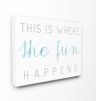 Where The Fun Happens Typography Canvas Wall Art