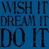 Wish It Dream It Do It Canvas Reproduction