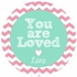 You Are Loved Personalized Melamine Bowl