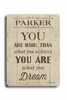 You Are More Vintage Wood Sign