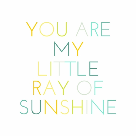 You Are My Little Ray of Sunshine Art Print