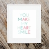 You Make My Heart Smile Art Print