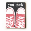 You Rock Pink Sneakers Vintage Wood Sign