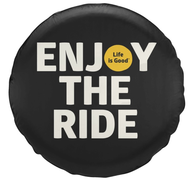 Life is Good Enjoy the Ride Tire Cover