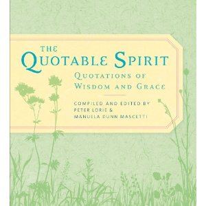 Quotable Spirit: Quotations of Wisdom & Grace by P. Lorie & M.D. Macetti
