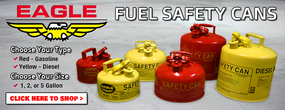 Eagle Safety Cans - Gas & Diesel