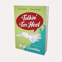 TALKIN' TAR HEEL <br>How our Voices Tell the Story of North Carolina