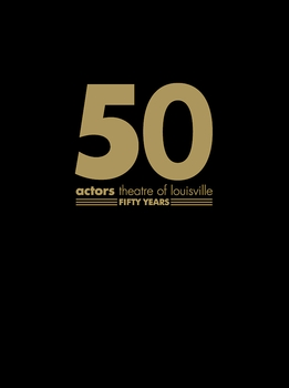 Actors Theatre of Louisville: Fifty Years