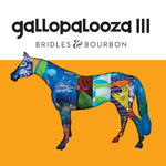 Gallopalooza III: Bridles & Bourbon