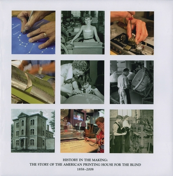 History in the Making: The Story of the American Printing House for the Blind, 1858–2008