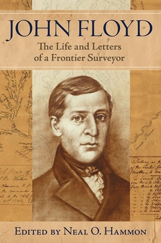 John Floyd: The Life and Letters of a Frontier Surveyor