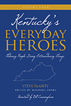 Kentucky's Everyday Heroes: Ordinary People Doing Extraordinary Things, Volume Four