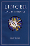 Linger and Be Available