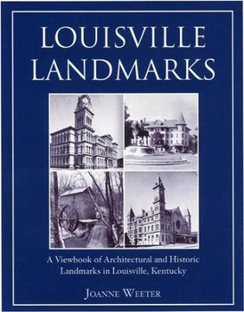 Louisville Landmarks: A Viewbook of Architectural and Historic Landmarks in Louisville, Kentucky