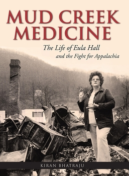Mud Creek Medicine: The Life of Eula Hall and the Fight for Appalachia