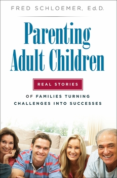 Parenting Adult Children: Real Stories of Families Turning Challenges into Successes
