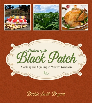 Passions of the Black Patch: Cooking and Quilting in Western Kentucky