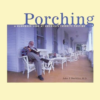 Porching: A Humorous Look at America's Favorite Pastime