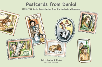 Postcards from Daniel, 1755-1784: Daniel Boone Writes from the Kentucky Wilderness