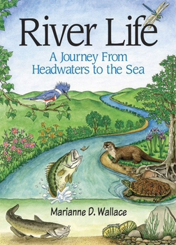 River Life: A Journey from Headwaters to the Sea